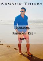 Catalogues et collections Armand Thiery Homme : Lookbook printemps été 2017