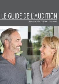 Guides et conseils Audition Conseil LE VESINET : Le guide de l'audition