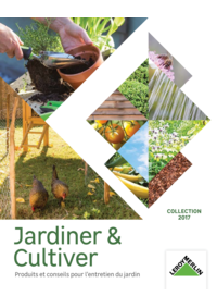 Catalogues et collections Leroy Merlin Vitry-sur-Seine : Jardiner & Cultiver collection 2017