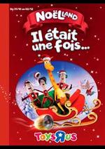 Prospectus Toys R Us : Noëlland - Il était une fois...